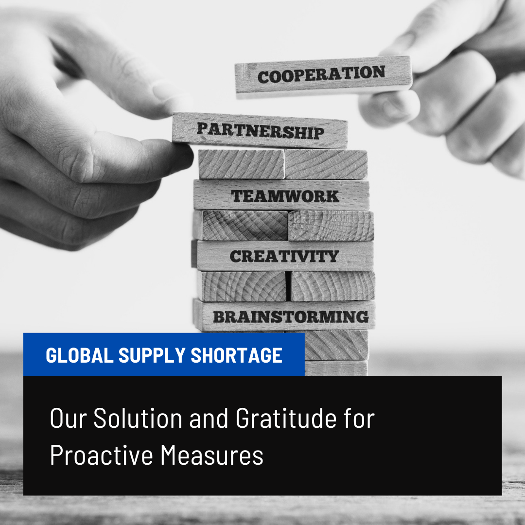 Global Supply Shortage: Our Solution and Gratitude for Proactive Measures